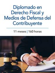 Diplomado en Derecho Fiscal y Medios de Defensa para el Contribuyente