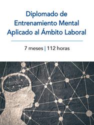 Diplomado de Entrenamiento Mental Aplicado al Ámbito Laboral
