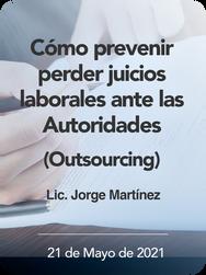 Cómo prevenir perder juicios laborales ante las autoridades (Outsourcing)