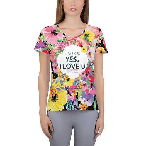 Women's Athletic T-shirt It's true, yes, I love you. Flowers