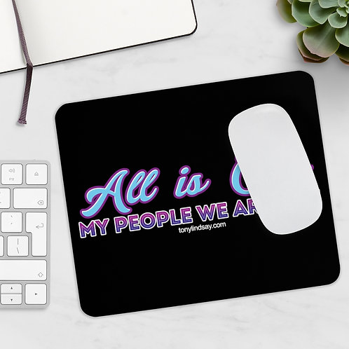 """All is one—My people we are one"" Mousepad"