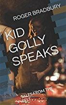 Kid Golly Speaks