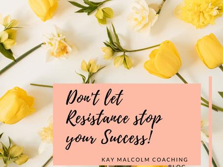 Don't Let Resistance Stop Your Success.