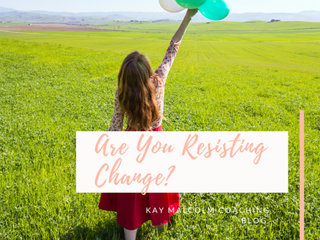 Are you resisting change in your life?