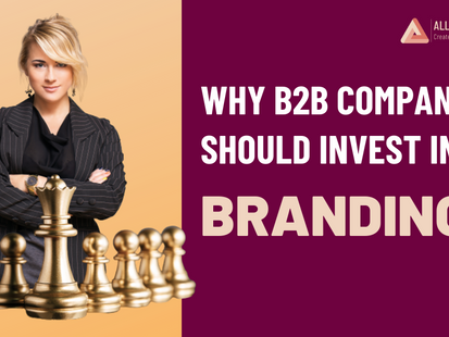 Importance & Advantages of Branding for B2B Companies