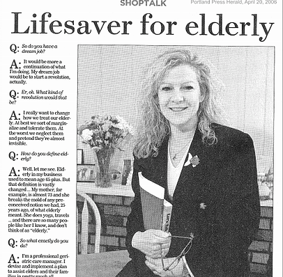 """""""Lifesaver for the Elderly""""  April 20, 2006. Article in Portland Press Herald/Maine Sunday Telegram business section interviewing Paula on her work and being a female entrepreneur in Maine"""