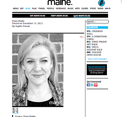 Interview with Paula Banks  November 14, 2012: Interviewed for Maine Magazine's Q&A Maine Blog about her work with the elderly in Maine.