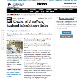 ALS Sufferer, husband in health care limbo.  July 13, 2013: Quoted in Portland Press Herald article on an ALS patient's fight with an insurance company.