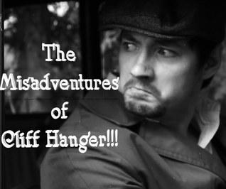 The Misadventures of Cliff Hanger