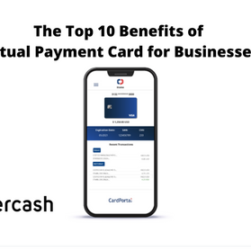 The Top 10 Benefits of Virtual Payment Cards for Businesses