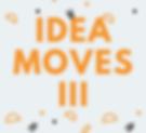 idea moves III.png