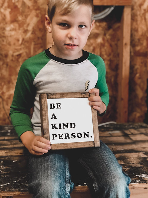 Be A Kind Person.