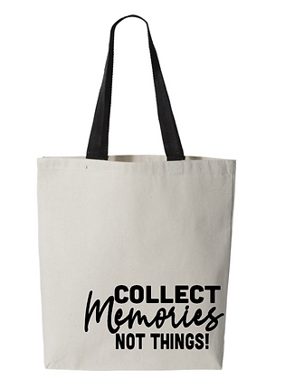 Collect Memories NOT THINGS Tote Bag