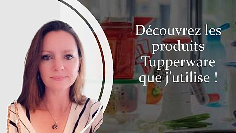 Découvrez les produits Tupperware.jpg