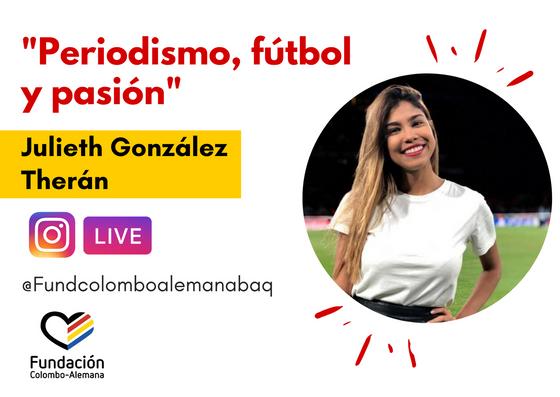 IG Live con Julieth González: Periodismo, fútbol y pasión.