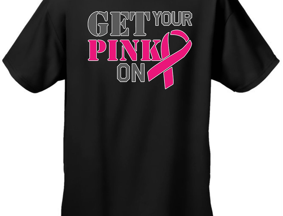 """Unisex """"Get Your Pink On"""" Breast Cancer Awareness""""  T-Shirt"""