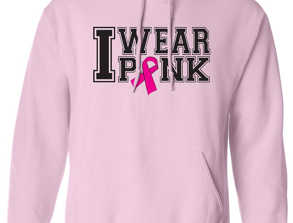 """Unisex Pullover Hoodie """"I WEAR PINK"""" BREAST CANCER AWARENESS:"""