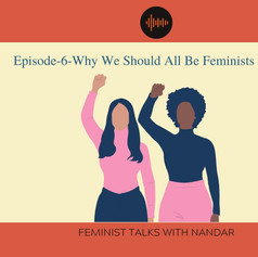 We Should All Be Feminists Podcast-Part-