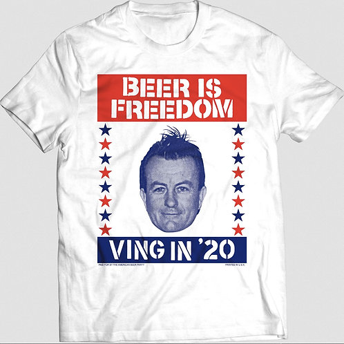 "Ving in '20 ""Beer is Freedom"" T-shirt"