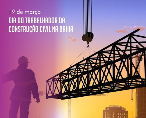 19 de Março – Dia do Trabalhador da Construção Civil na Bahia.