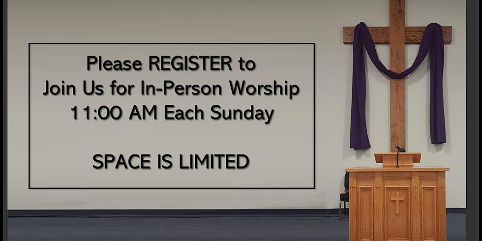 Sunday Worship Service Registration—April 11, 2021
