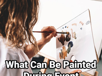 What can be painted during the event?