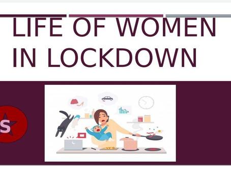 LIFE OF A WOMEN IN LOCKDOWN
