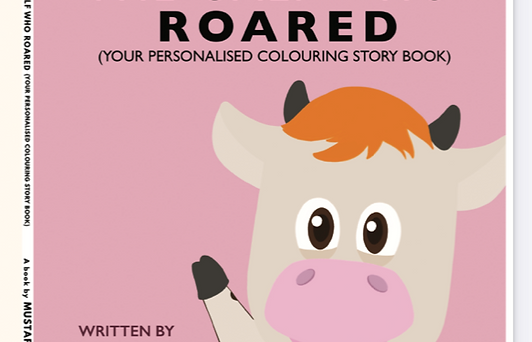 The Calf Who Roared (Your Personalised Colouring Storybook)
