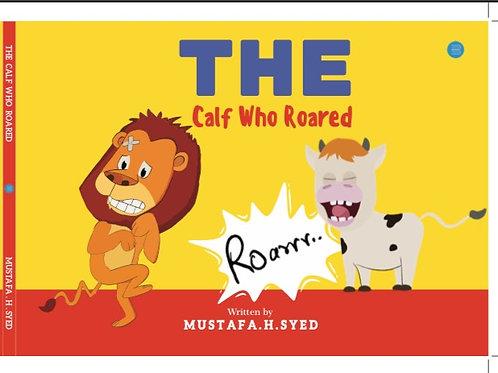 The Calf Who Roared