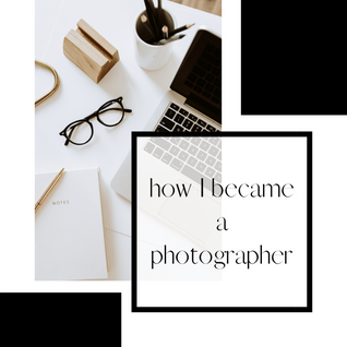 MY JOURNEY AS A PHOTOGRAPHER - How I got started in the industry
