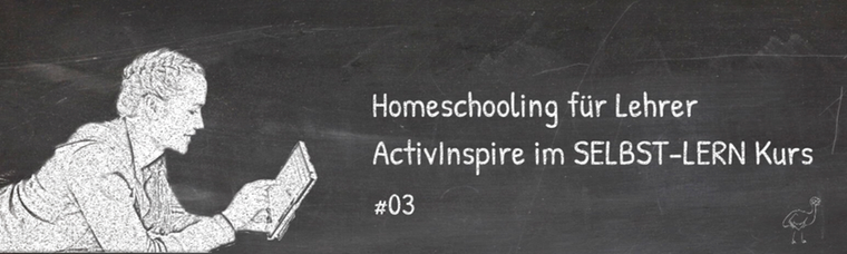 #03 Homeschooling für Lehrer - ActivInspire im SELBST-LERN Kurs