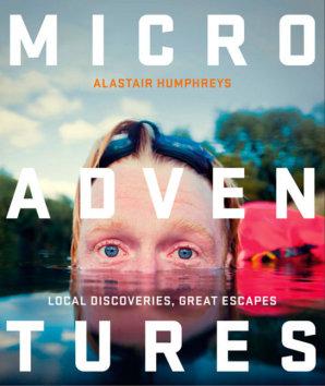 Micro Adventures by Alastair Humphreys