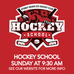 From September 13th: Hockey School back at 9:30 AM