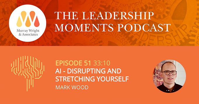 Podcast: AI - Disrupting and stretching yourself