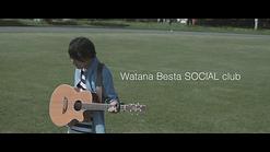 Watana Besta SOCIAL club [ Whipper] MV