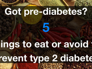 Got pre-diabetes? Here's five things to eat or avoid to prevent type 2 diabetes
