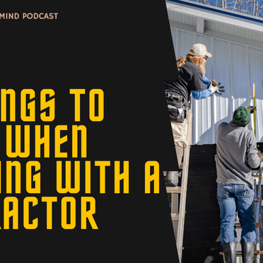 Rich State of Mind Ep 14:  10 Things To Know When Working With A Contractor