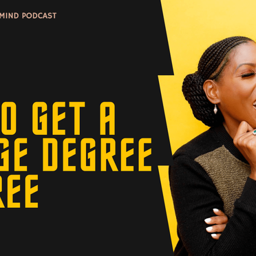 Rich State of Mind Ep 16: How To Get A College Degree For Free
