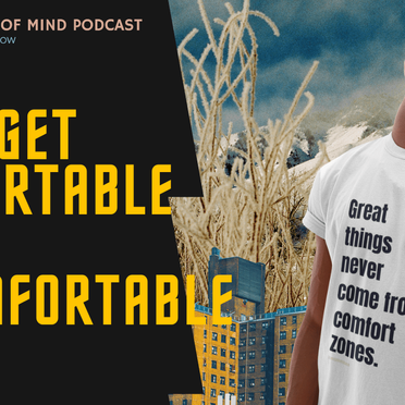 Rich State of Mind Ep 11: Get Comfortable Being Uncomfortable