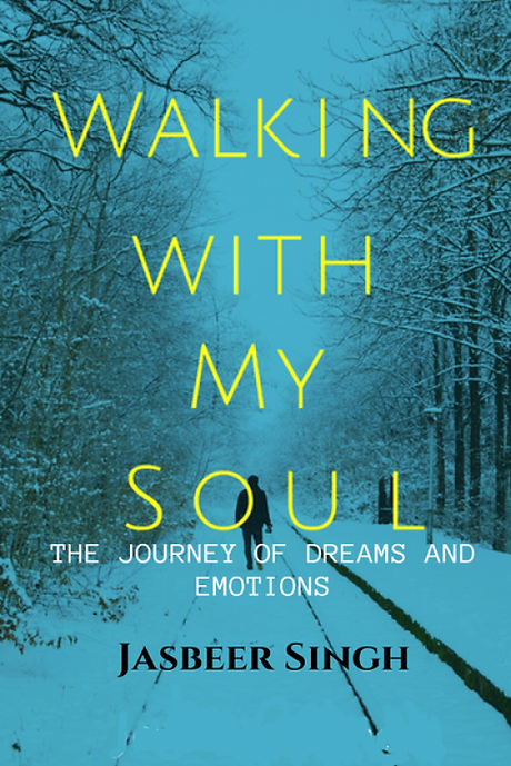 Walking With my Soul by Jasbeer Singh