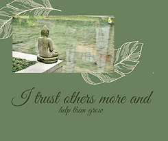 I trust others more and help them grow.p