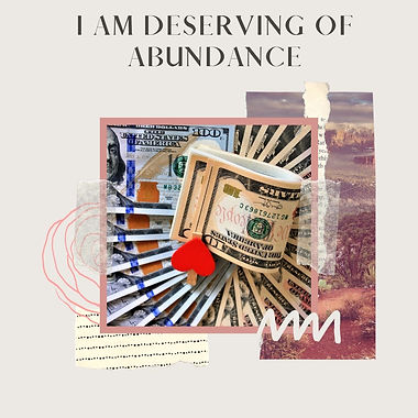 I am deserving of abundance.jpg