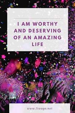 I am worthy and seserving of an amazing