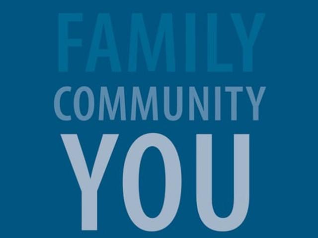 Family. Community. You.