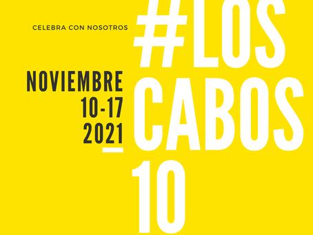 #LOSCABOS10 SE CELEBRARÁ DEL 10 AL 17 DE NOVIEMBRE