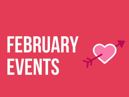 WHAT'S HAPPENING IN FEBRUARY...