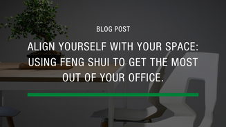 Feng Shui Your Way To Success At The Office