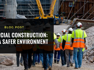 Commercial Construction: Tips to a Safer Environment