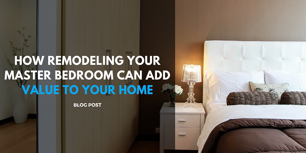 remodeling your master bedroom add value home