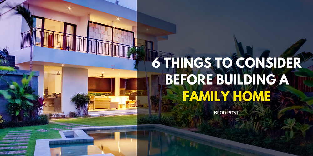 6 things to consider before building a family home cover
